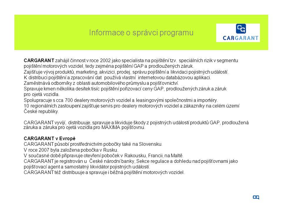 Informace o správci programu CARGARANT zahájil činnost v roce 2002 jako specialista na pojištění tzv. speciálních rizik v segmentu pojištění motorovýc