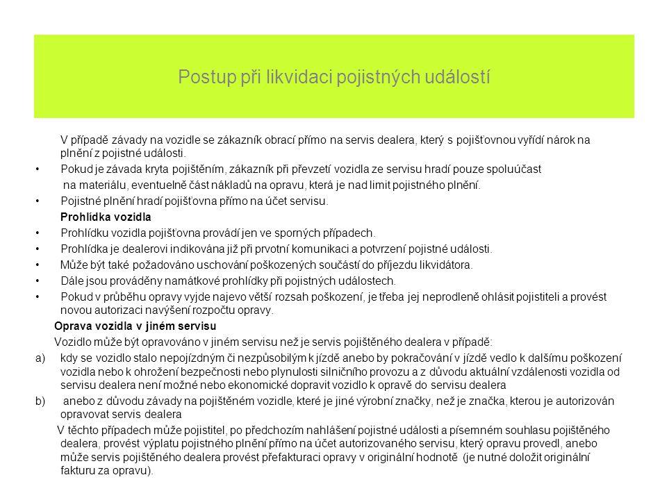 Asistenční služby  asistenční služba je dostupná 24/7  jedna z největších asistenčních sítí na světě (pobočka ve většině evropských zemí)  školení operátoři hovoří českým nebo slovenským jazykem  jazykově vybavení operátoři schopni v reálném čase simultánně tlumočit při událostech v zahraničí  možnost zpětného volání (obvykle klient hradí pouze první ohlašovací hovor)  prověření a kvalitní smluvní dodavatelé služeb za výhodné ceny  průměrná doba příjezdu zásahového vozidla od nahlášení události v České republice do 40-ti minut Rozsah asistenčních služeb  hrazený příjezd technika na místo a hrazená práce na vozidle (mimo náhradních dílů, provozních kapalin)  hrazený odtah do nejbližšího smluvního servisu (naložení, převoz a složení vozidla)  úschova vozidla až na 7 dní  ubytování posádky v místě poruchy nebo její pokračování v cestě  repatriace vozidla (pokud oprava potrvá déle než deset dní)  hrazené asistenční služby i v případě ztráty klíčů, záměny nebo vyčerpání paliva, defektu  poskytnutí zajištěné půjčky v případu finanční nouze  zorganizování služeb i ve výjimečných situacích nad rámec definovaného programu