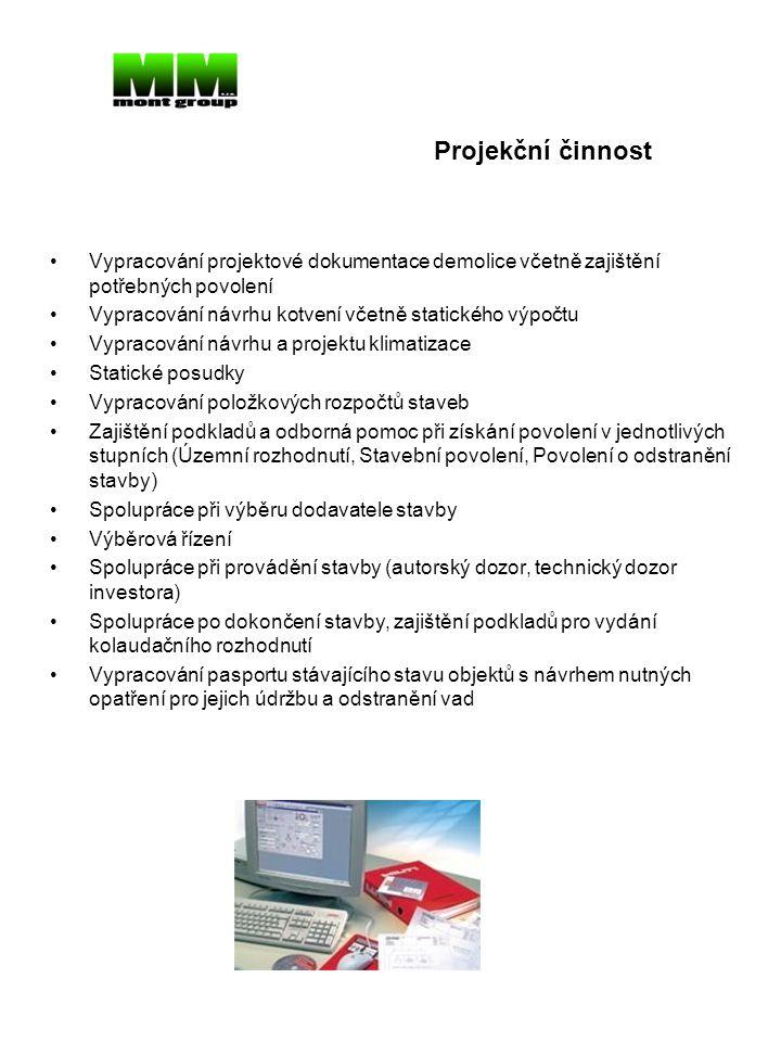 •Vypracování projektové dokumentace demolice včetně zajištění potřebných povolení •Vypracování návrhu kotvení včetně statického výpočtu •Vypracování n