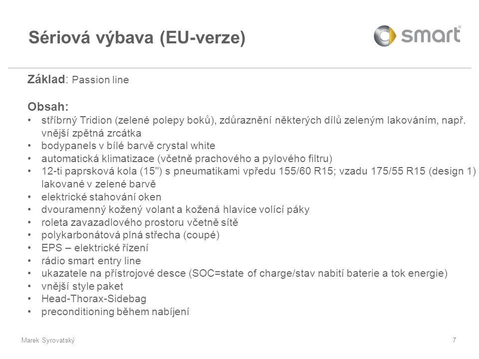 Marek Syrovatský7 Základ: Passion line Obsah: •stříbrný Tridion (zelené polepy boků), zdůraznění některých dílů zeleným lakováním, např. vnější zpětná