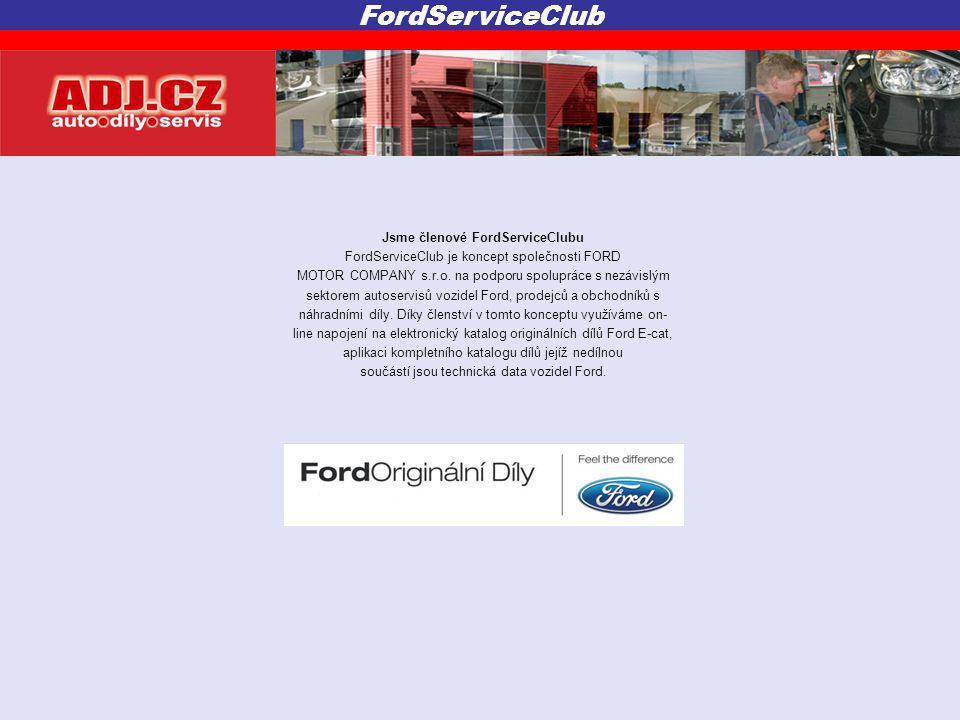 Jsme členové FordServiceClubu FordServiceClub je koncept společnosti FORD MOTOR COMPANY s.r.o. na podporu spolupráce s nezávislým sektorem autoservisů