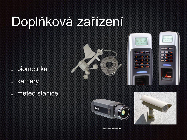 Doplňková zařízení biometrikakamery meteo stanice Termokamera