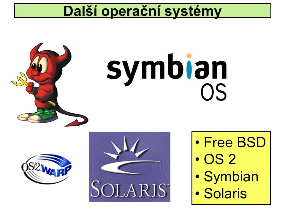 Další operační systémy • Free BSD • OS 2 • Symbian • Solaris