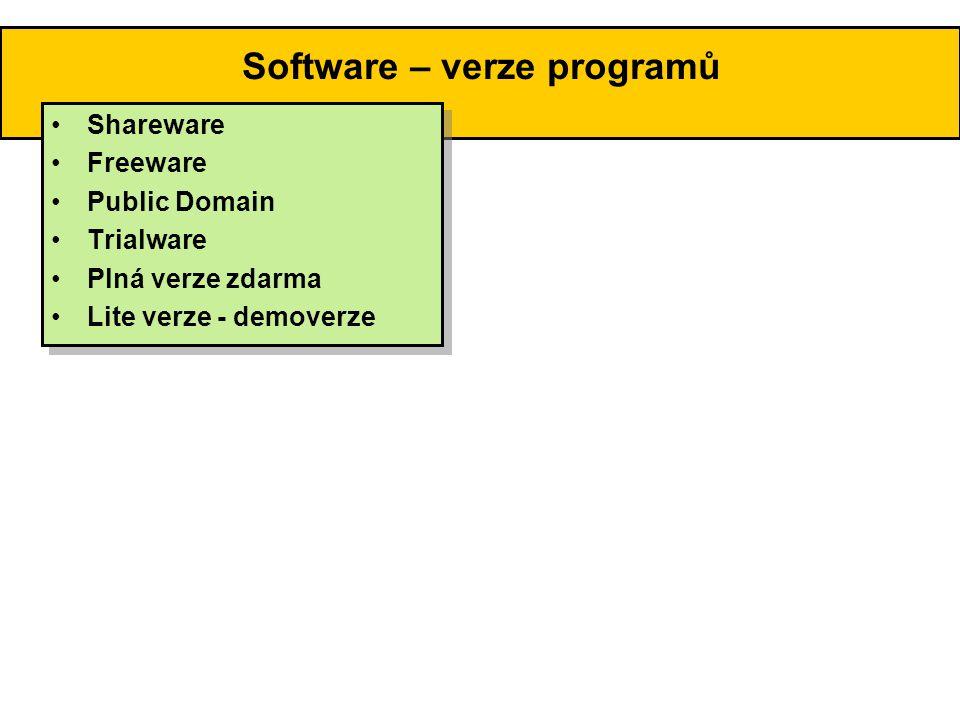 Verze programů – Shareware, Freeware, Public Domain •Shareware •Freeware •Public Domain •Trialware •Plná verze zdarma •Lite verze - demoverze •Shareware •Freeware •Public Domain •Trialware •Plná verze zdarma •Lite verze - demoverze SHAREWARE • Volně šiřitelný neznamená volně použitelný • Za určitou dobu používání programu je nutno zaplatit • Možnost vyzkoušet program • Po uplynutí stanovené lhůty používání = pirátská kopie • Lze jej volně kopírovat • Bez svolení autora nelze program a jeho distribuce měnit FREEWARE • Volně použitelný • Možnost zcela libovolně šířit, kopírovat, distribuovat na libovolný počet počítačů • Autor si ponechává Copyright PUBLIC DOMAIN • Zdrojové kódy • Ukázky algoritmů • Možnost upravovat, šířit • Není seriózní kopírovat cizí kód a označit jej za vlastní Volně šiřitelný software