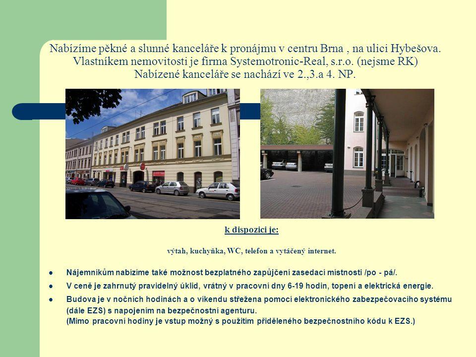 Nabízíme pěkné a slunné kanceláře k pronájmu v centru Brna, na ulici Hybešova. Vlastníkem nemovitosti je firma Systemotronic-Real, s.r.o. (nejsme RK)