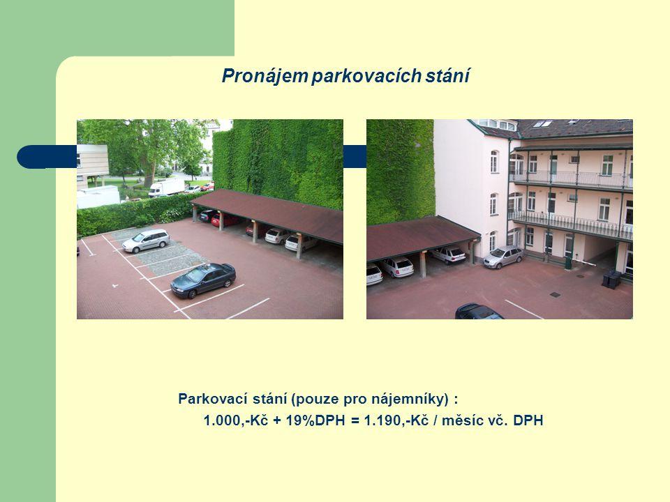 Pronájem parkovacích stání Parkovací stání (pouze pro nájemníky) : 1.000,-Kč + 19%DPH = 1.190,-Kč / měsíc vč. DPH