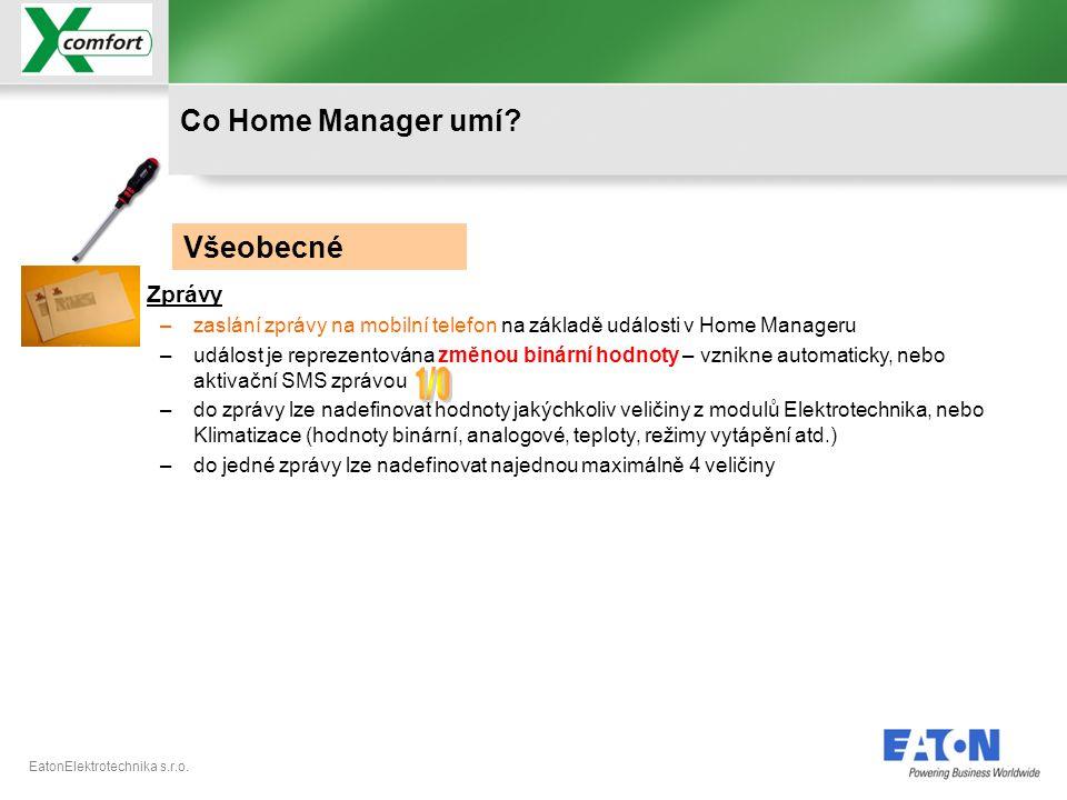 EatonElektrotechnika s.r.o. •Zprávy –zaslání zprávy na mobilní telefon na základě události v Home Manageru –událost je reprezentována změnou binární h