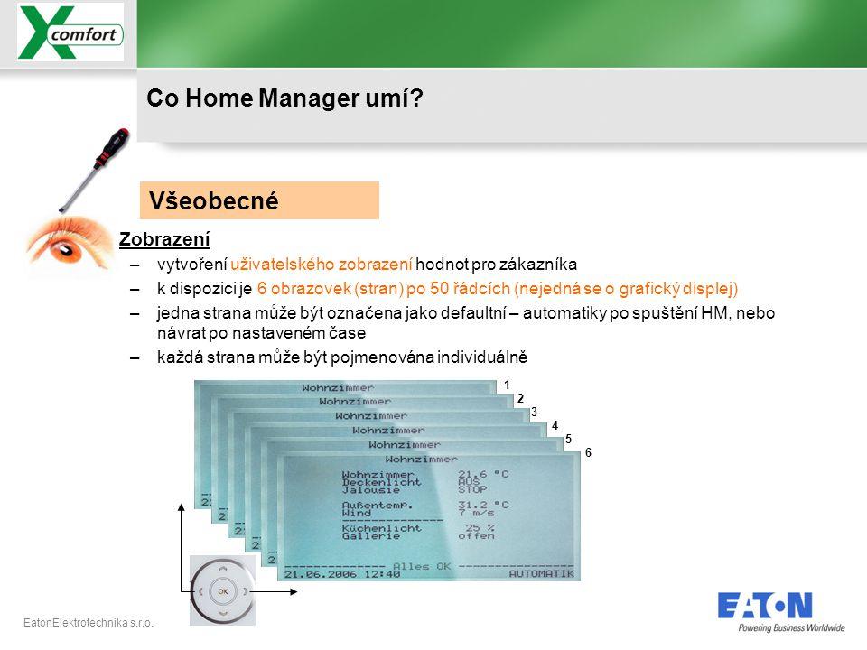 EatonElektrotechnika s.r.o. •Zobrazení –vytvoření uživatelského zobrazení hodnot pro zákazníka –k dispozici je 6 obrazovek (stran) po 50 řádcích (neje
