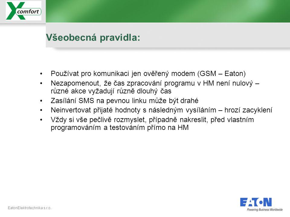 EatonElektrotechnika s.r.o. Všeobecná pravidla: •Používat pro komunikaci jen ověřený modem (GSM – Eaton) •Nezapomenout, že čas zpracování programu v H