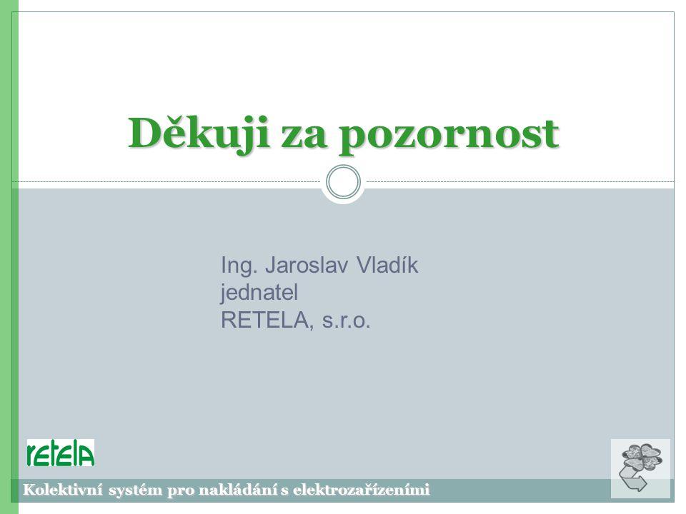 Ing. Jaroslav Vladík jednatel RETELA, s.r.o.