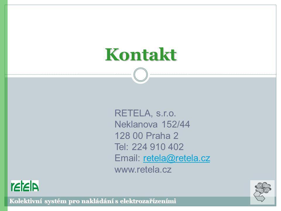 RETELA, s.r.o. Neklanova 152/44 128 00 Praha 2 Tel: 224 910 402 Email: retela@retela.czretela@retela.cz www.retela.cz Kontakt Kolektivní systém pro na