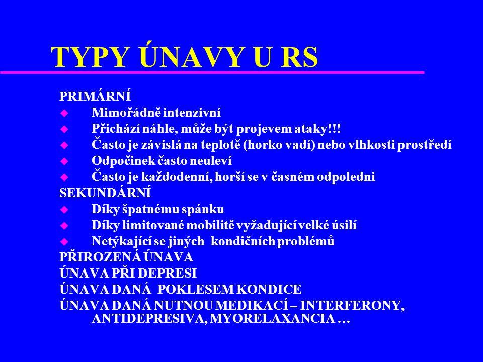 TYPY ÚNAVY U RS PRIMÁRNÍ u Mimořádně intenzivní u Přichází náhle, může být projevem ataky!!.