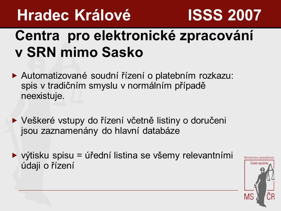 Centra pro elektronické zpracování v SRN mimo Sasko  Automatizované soudní řízení o platebním rozkazu: spis v tradičním smyslu v normálním případě neexistuje.