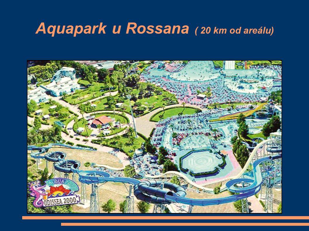 Aquapark u Rossana ( 20 km od areálu)