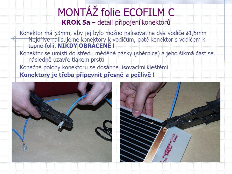 Konektor má  3mm, aby jej bylo možno nalisovat na dva vodiče  1,5mm Nejdříve nalisujeme konektory k vodičům, poté konektor s vodičem k topné folii.