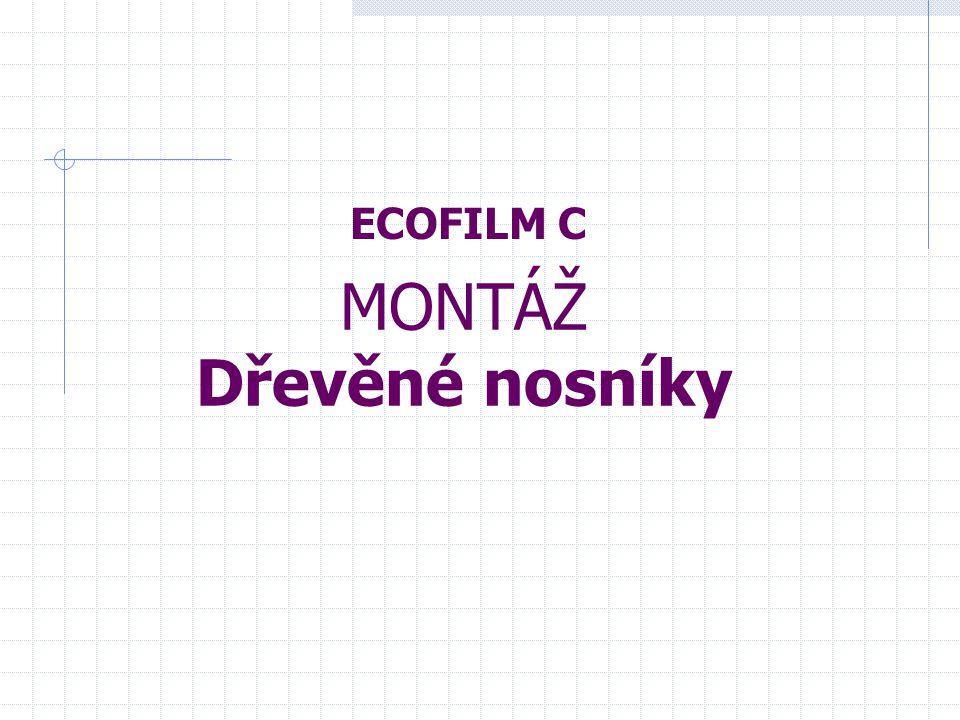 MONTÁŽ Dřevěné nosníky ECOFILM C