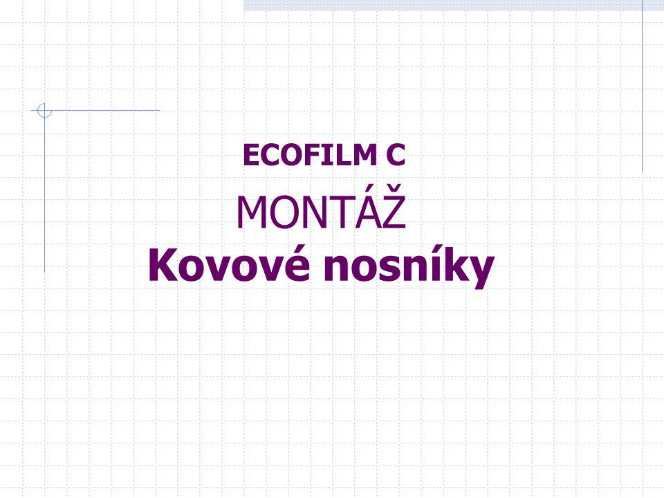 MONTÁŽ Kovové nosníky ECOFILM C