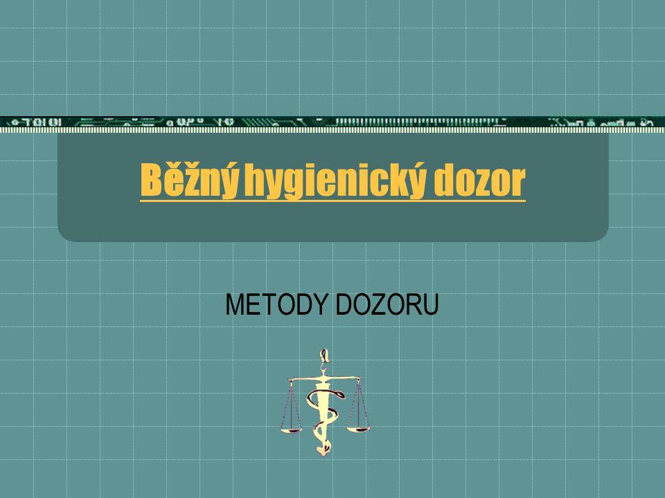 Běžný hygienický dozor METODY DOZORU