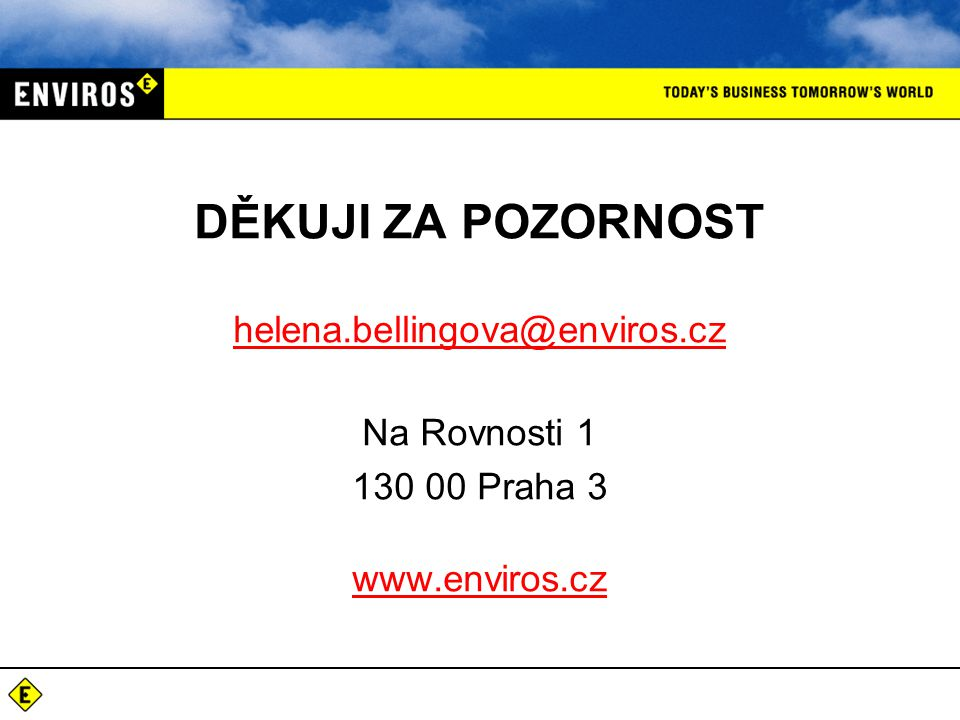 DĚKUJI ZA POZORNOST helena.bellingova@enviros.cz Na Rovnosti 1 130 00 Praha 3 www.enviros.cz helena.bellingova@enviros.cz www.enviros.cz