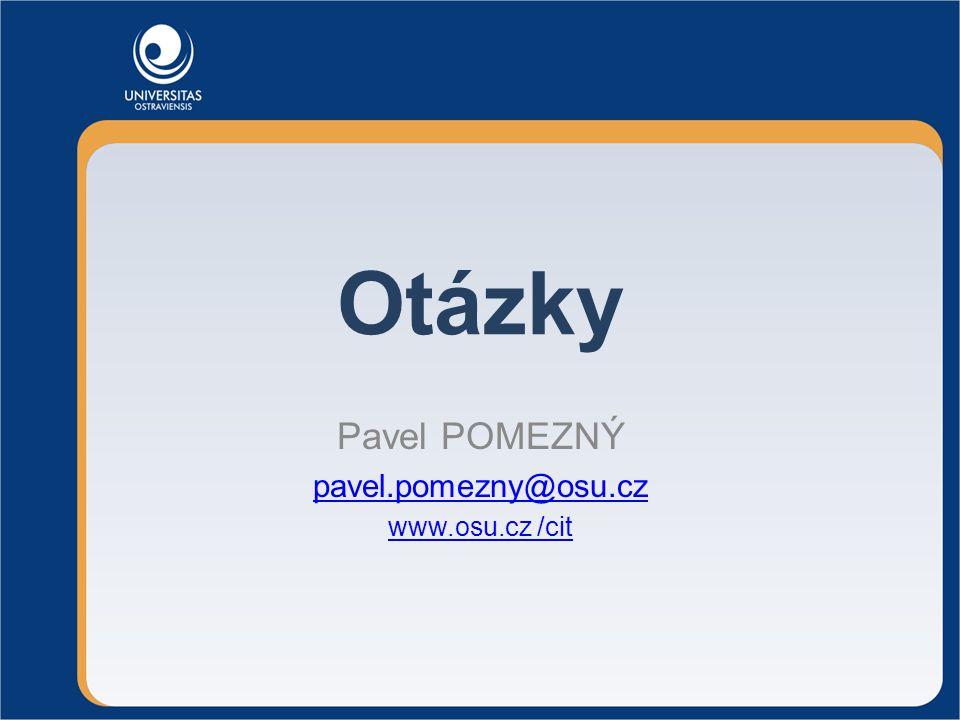 Otázky Pavel POMEZNÝ pavel.pomezny@osu.cz www.osu.cz /cit