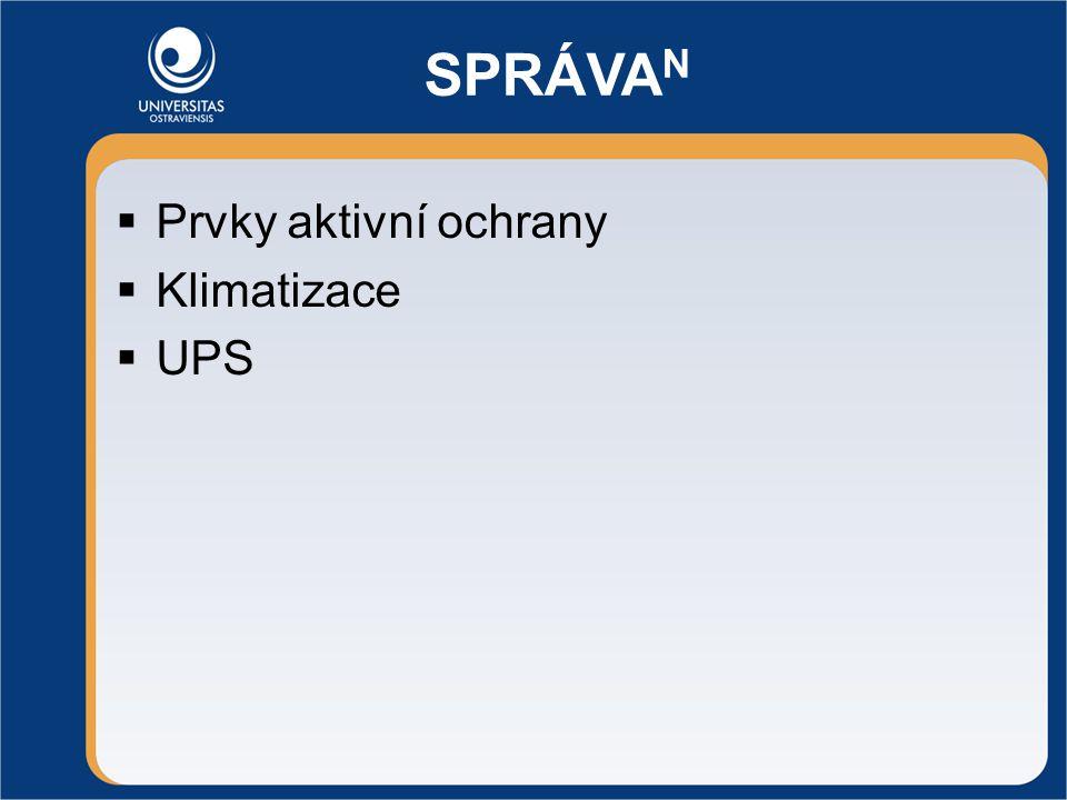 SPRÁVA N  Prvky aktivní ochrany  Klimatizace  UPS