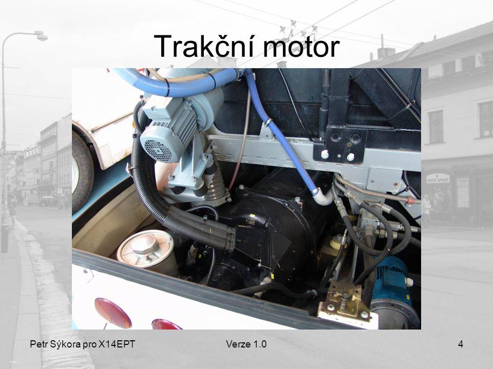 Petr Sýkora pro X14EPTVerze 1.04 Trakční motor