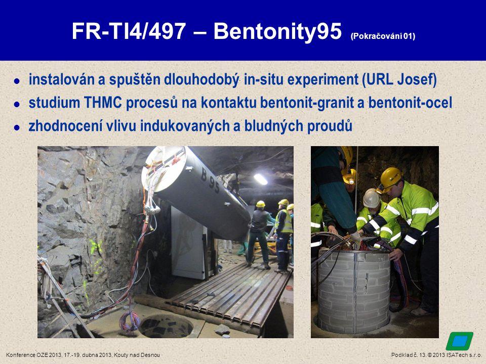 Podklad č. 13. © 2013 ISATech s.r.o.Konference OZE 2013, 17.-19. dubna 2013, Kouty nad Desnou FR-TI4/497 – Bentonity95 (Pokračování 01)  instalován a