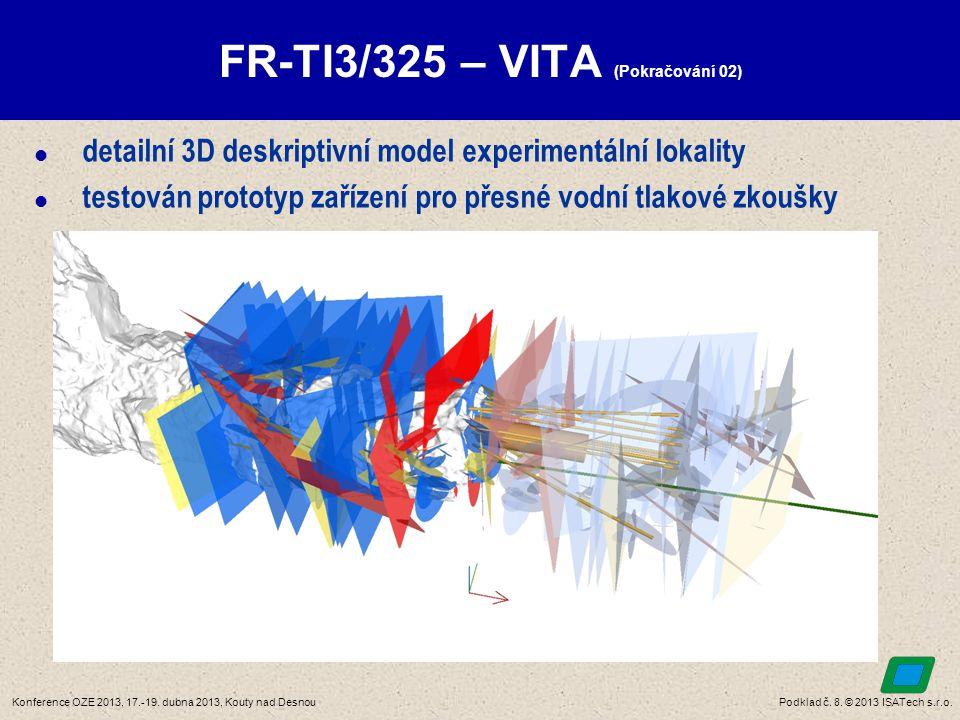 Podklad č. 8. © 2013 ISATech s.r.o.Konference OZE 2013, 17.-19. dubna 2013, Kouty nad Desnou FR-TI3/325 – VITA (Pokračování 02)  detailní 3D deskript