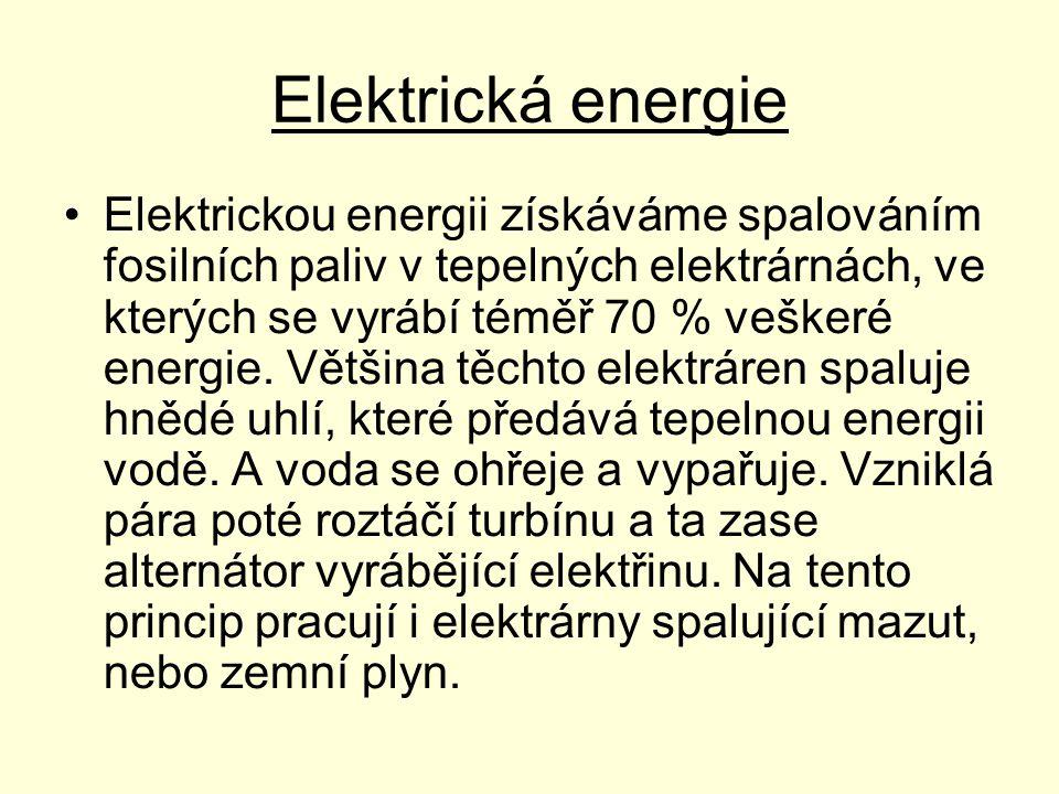 Elektrická energie •Elektrickou energii získáváme spalováním fosilních paliv v tepelných elektrárnách, ve kterých se vyrábí téměř 70 % veškeré energie