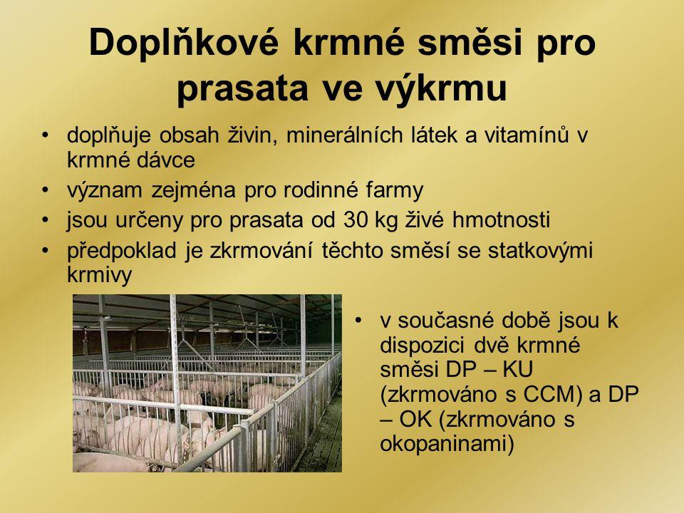 Doplňkové krmné směsi pro prasata ve výkrmu •doplňuje obsah živin, minerálních látek a vitamínů v krmné dávce •význam zejména pro rodinné farmy •jsou