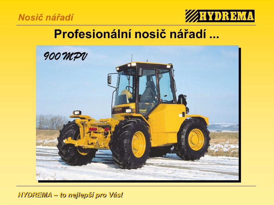 HYDREMA – to nejlepší pro Vás! Nosič nářadí Profesionální nosič nářadí... 900 MPV