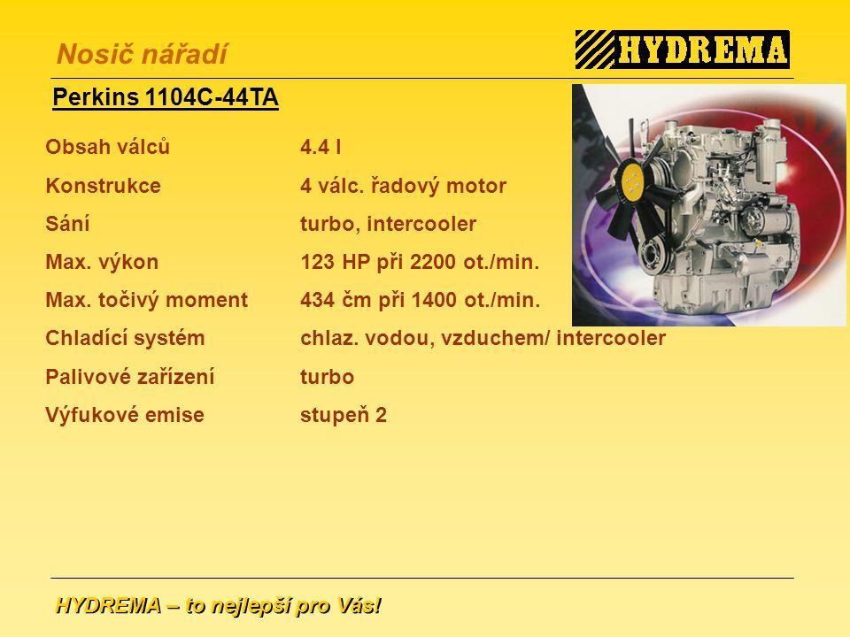 HYDREMA – to nejlepší pro Vás.Nosič nářadí Perkins 1104C-44TA Obsah válců 4.4 l Konstrukce4 válc.