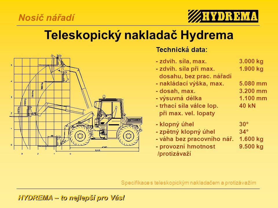 HYDREMA – to nejlepší pro Vás.Nosič nářadí Technická data: - zdvih.