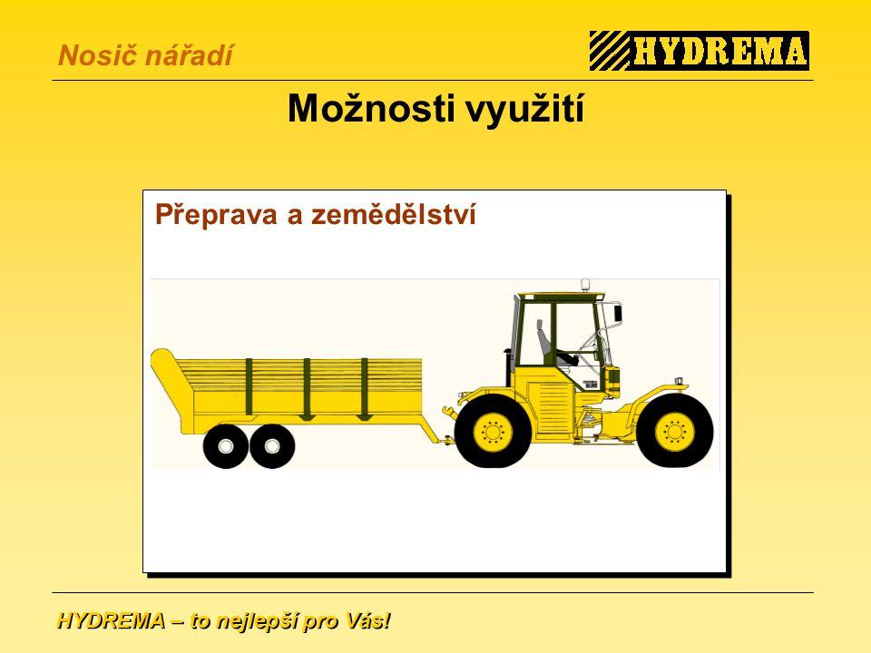 HYDREMA – to nejlepší pro Vás! Nosič nářadí Možnosti využití Přeprava a zemědělství