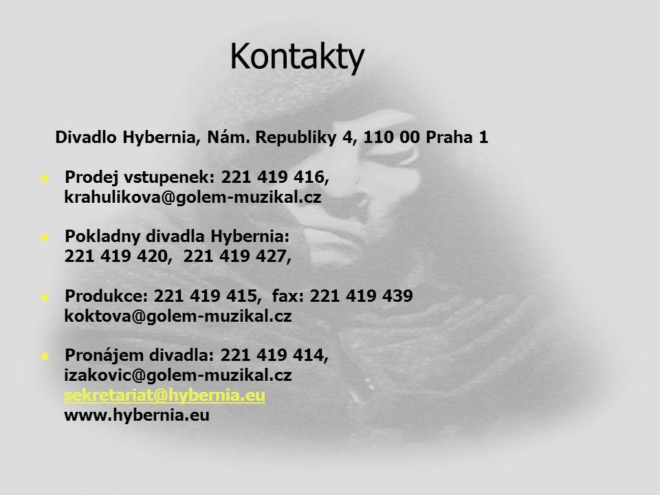 Kontakty Divadlo Hybernia, Nám. Republiky 4, 110 00 Praha 1   Prodej vstupenek: 221 419 416, krahulikova@golem-muzikal.cz   Pokladny divadla Hyber
