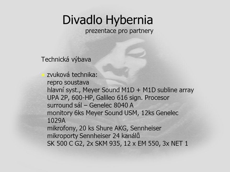 Divadlo Hybernia prezentace pro partnery Technická výbava   zvuková technika: repro soustava hlavní syst., Meyer Sound M1D + M1D subline array UPA 2