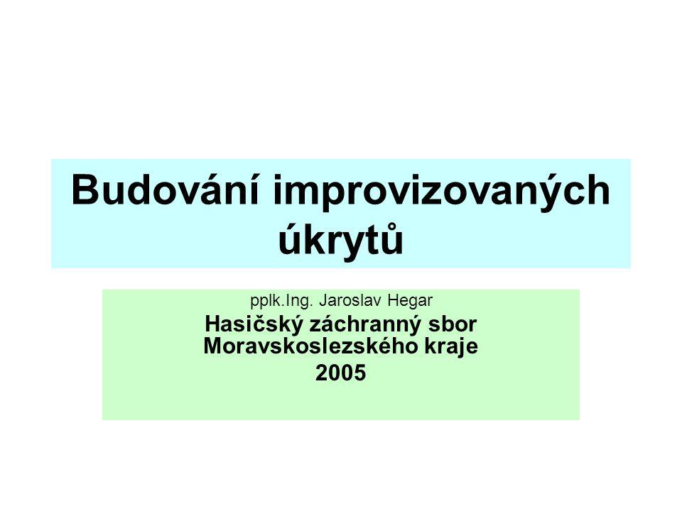 Budování improvizovaných úkrytů pplk.Ing.