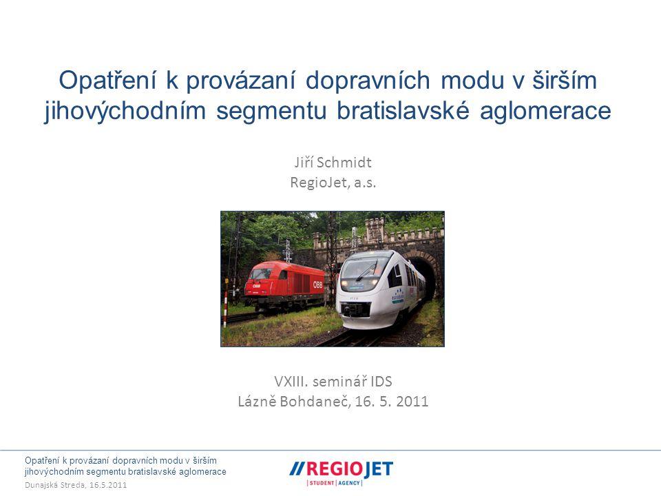 Opatření k provázaní dopravních modu v širším jihovýchodním segmentu bratislavské aglomerace Dunajská Streda, 16.5.2011 1.