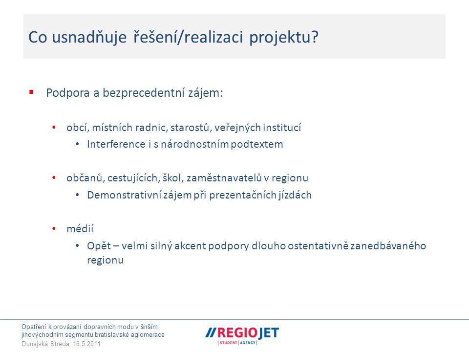 Opatření k provázaní dopravních modu v širším jihovýchodním segmentu bratislavské aglomerace Dunajská Streda, 16.5.2011 Co usnadňuje řešení/realizaci projektu.