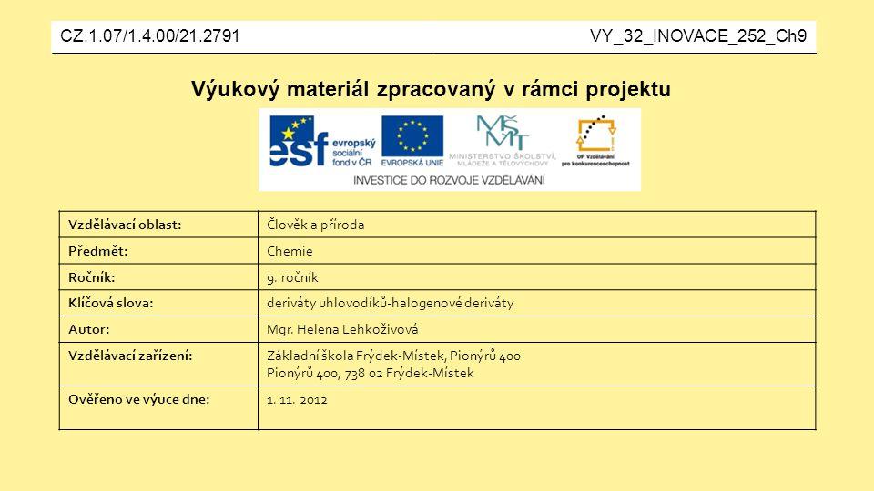 Výukový materiál zpracovaný v rámci projektu Vzdělávací oblast:Člověk a příroda Předmět:Chemie Ročník:9.
