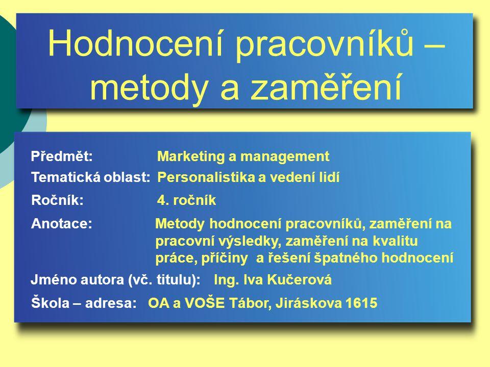 Hodnocení pracovníků – metody a zaměření Jméno autora (vč.