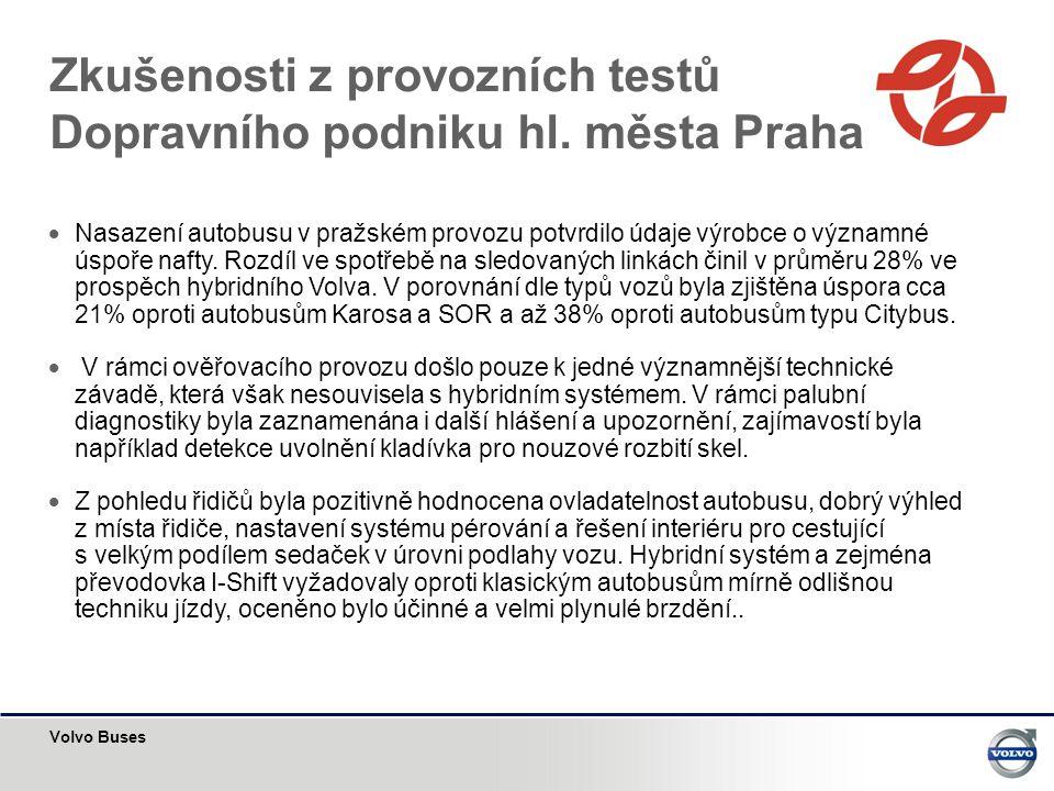 Volvo Buses  Nasazení autobusu v pražském provozu potvrdilo údaje výrobce o významné úspoře nafty. Rozdíl ve spotřebě na sledovaných linkách činil v