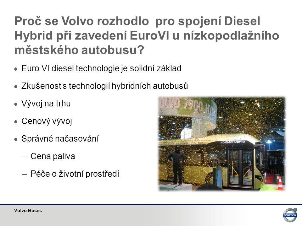 Volvo Buses Proč se Volvo rozhodlo pro spojení Diesel Hybrid při zavedení EuroVI u nízkopodlažního městského autobusu.