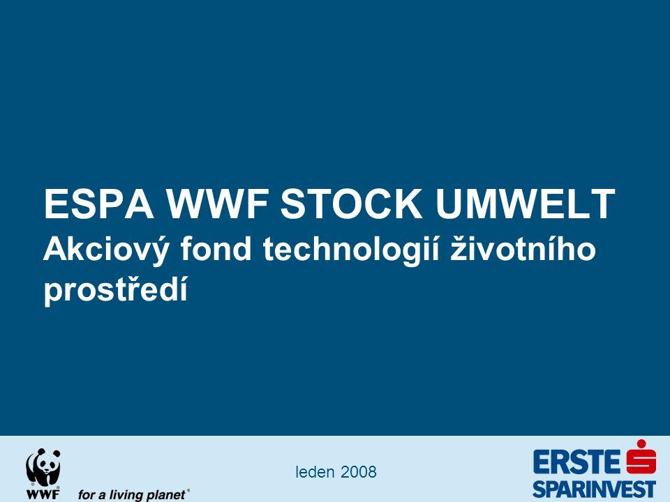 leden 2008 ESPA WWF STOCK UMWELT Akciový fond technologií životního prostředí