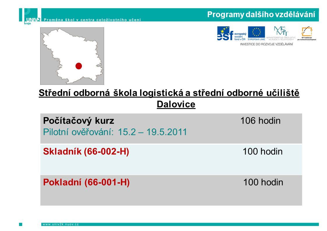Programy dalšího vzdělávání Střední odborná škola logistická a střední odborné učiliště Dalovice Počítačový kurz 106 hodin Pilotní ověřování: 15.2 – 1