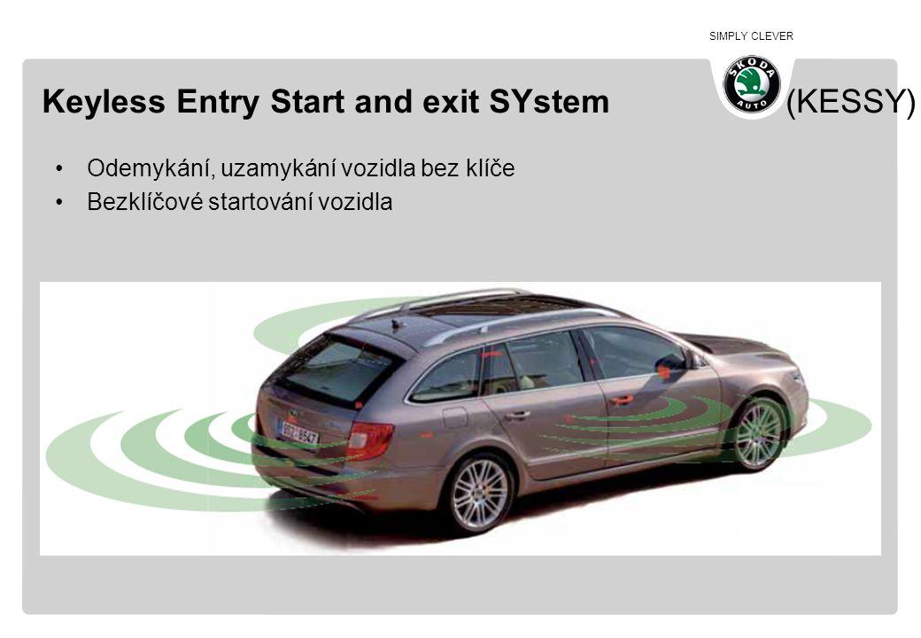 SIMPLY CLEVER Keyless Entry Start and exit SYstem (KESSY) •Odemykání, uzamykání vozidla bez klíče •Bezklíčové startování vozidla