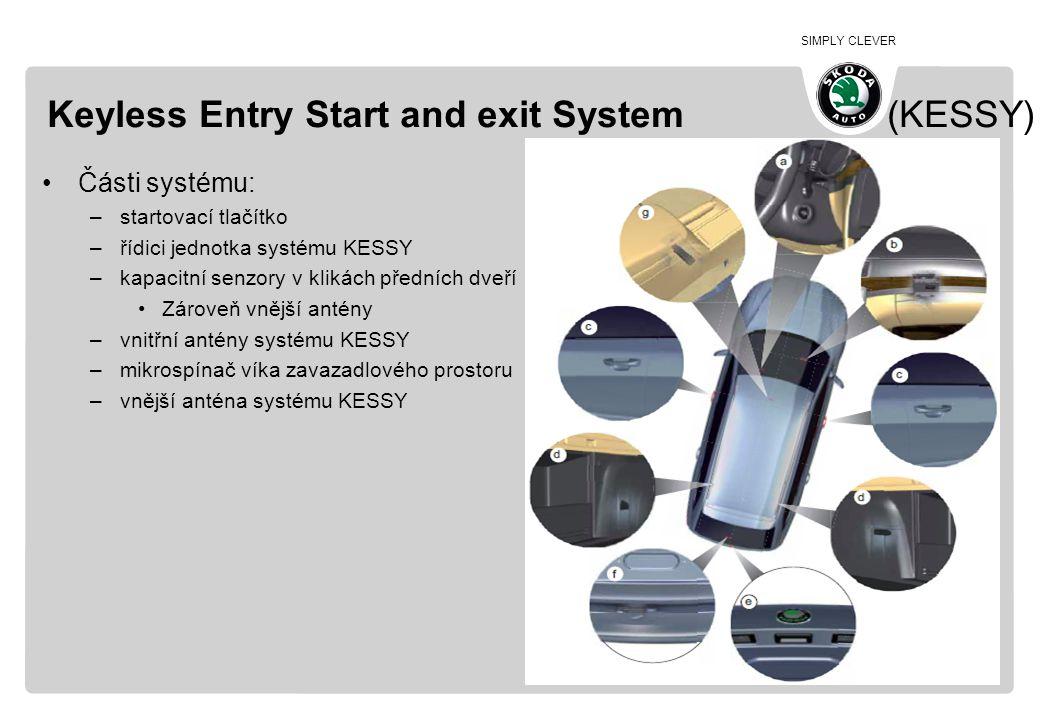 SIMPLY CLEVER Keyless Entry Start and exit System (KESSY) •Části systému: –startovací tlačítko –řídici jednotka systému KESSY –kapacitní senzory v kli