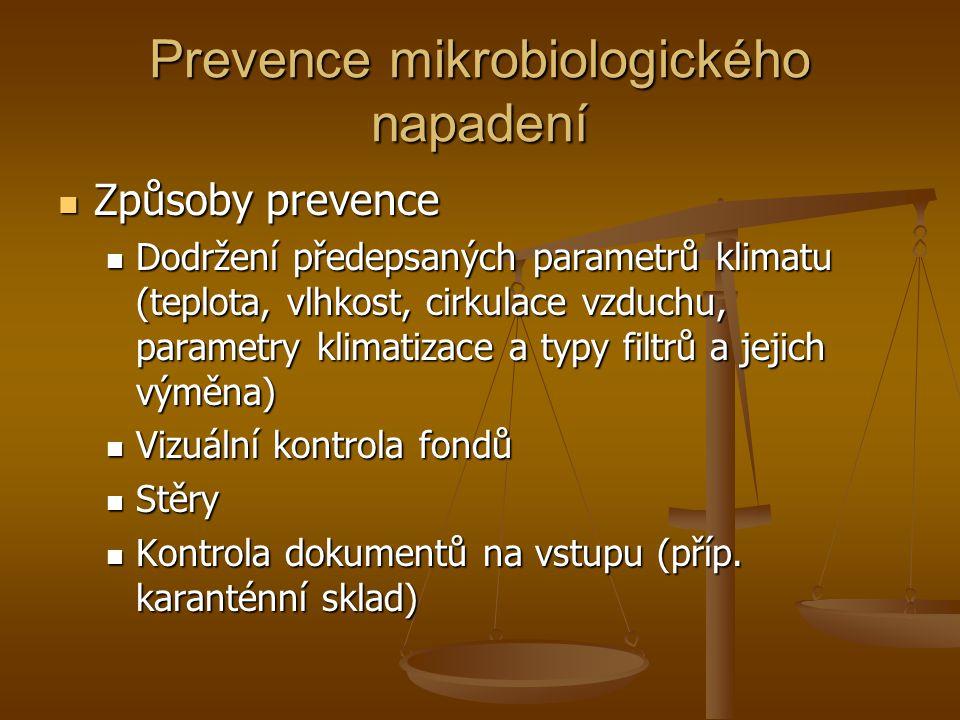 Prevence mikrobiologického napadení  Způsoby prevence  Dodržení předepsaných parametrů klimatu (teplota, vlhkost, cirkulace vzduchu, parametry klima