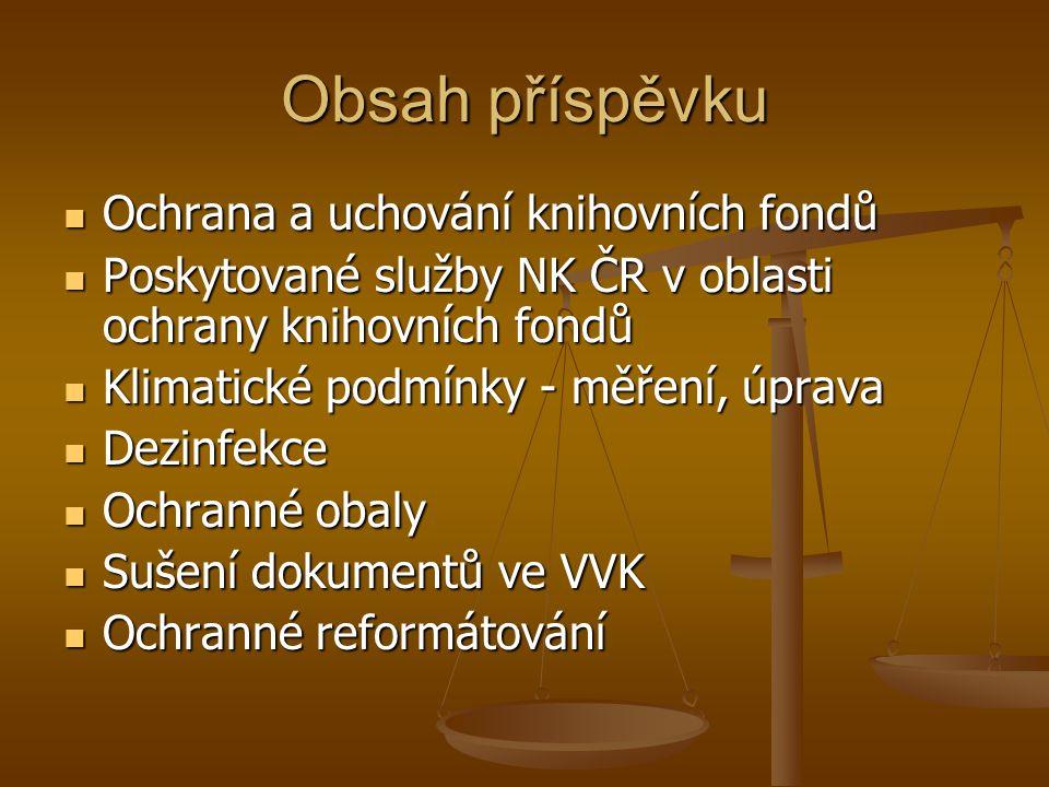 Obsah příspěvku  Ochrana a uchování knihovních fondů  Poskytované služby NK ČR v oblasti ochrany knihovních fondů  Klimatické podmínky - měření, úp