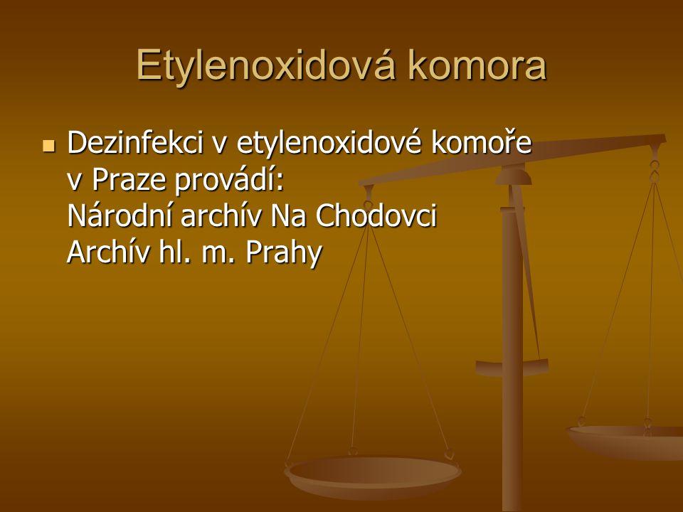Etylenoxidová komora  Dezinfekci v etylenoxidové komoře v Praze provádí: Národní archív Na Chodovci Archív hl. m. Prahy  Dezinfekci v etylenoxidové
